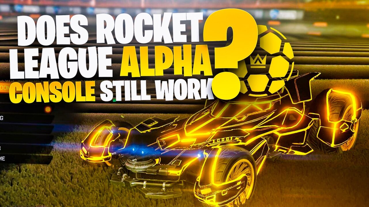 Does Rocket League Alpha Console still work