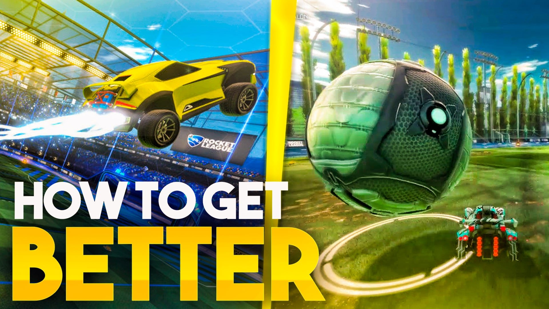 How to get Better at Rocket League?